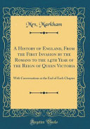 A History of England  From the First Invasion by the Romans to the 14th Year of the Reign of Queen Victoria Book