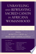 Unraveling and Reweaving Sacred Canon in Africana Womanhood