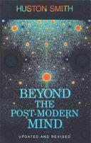 Beyond The Post Modern Mind