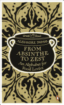 From Absinthe to Zest  An Alphabet for Food Lovers