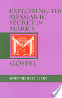Exploring the Messianic Secret in Mark's Gospel