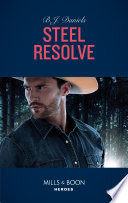 Steel Resolve Mills Boon Heroes Cardwell Ranch Montana Legacy Book 1