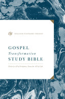 ESV Gospel Transformation Study Bible: Christ in All of Scripture, Grace for All of Life Pdf/ePub eBook