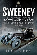 The Sweeney The First Sixty Years Of Scotland Yard S Crimebusting Flying Squad 1919 1978