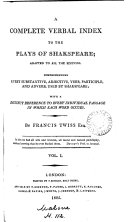 A complete verbal index to the plays of Shakspeare  adapted to all the editions
