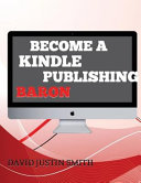 Become a Kindle Publishing Baron