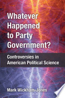 Whatever Happened To Party Government
