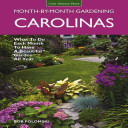 Carolinas Month-by-Month Gardening: What to Do Each Month to Have A ...