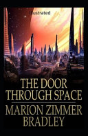 Read Online The Door Through Space Illustrated For Free