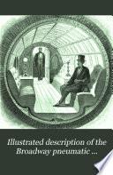 Illustrated Description of the Broadway Pneumatic Underground Railway