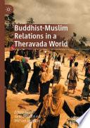 Buddhist-Muslim Relations in a Theravada World