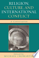 Religion Culture And International Conflict Book PDF