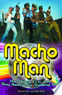 Macho Man  The Disco Era and Gay America s Coming Out