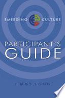 Emerging Culture Participant s Guide