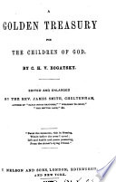 A golden treasury for the children of God  Translated  ed  by J  Smith