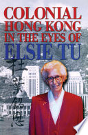 Colonial Hong Kong in the Eyes of Elsie Tu