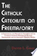The Catholic Catechism on Freemasonry