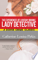 The Experiences of Loveday Brooke, Lady Detective Online Book