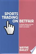 Sports Trading on Betfair  : Profitable Betting Exchange Systems and Strategiesfor Trading on Betfair and Betdaq