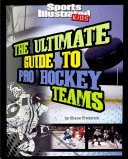 The Ultimate Guide to Pro Hockey Teams