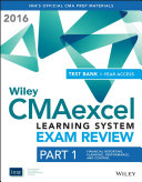 Wiley CMAexcel Learning System Exam Review 2016 + Test Bank: Part 1, Financial Planning, Performance and Control (1-year Access) Set