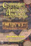 Christopher Columbus & the Afrikan Holocaust