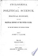 Cyclopaedia of Political Science  Political Economy  and of the Political History of the United States Book