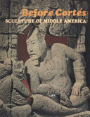Before Cortés, Sculpture of Middle America