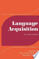 """Language Acquisition: Studies in First Language Development"" by Paul Fletcher, Michael Garman"