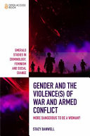 Gender and the Violence(s) of War and Armed Conflict