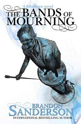 Book cover of 'The Bands of Mourning' by Brandon Sanderson