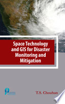 Space Technology and GIS for Disaster Monitoring and Mitigation