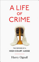 A Life of Crime: The Memoirs of a High Court Judge Book
