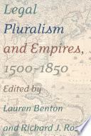 Legal Pluralism And Empires 1500 1850