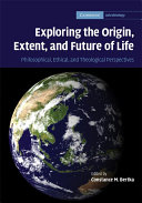 Exploring the Origin  Extent  and Future of Life