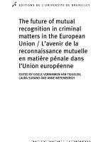 Avenir de la Reconnaissance Mutuelle en Mati  re P  nale Dans L Union Europ  enne