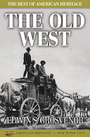 The Best of American Heritage: The Old West Book