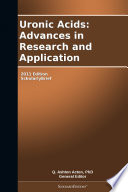 Uronic Acids Advances In Research And Application 2011 Edition Book PDF