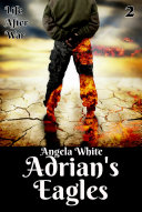 Adrian's Eagles Book Two