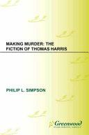 Making Murder: The Fiction of Thomas Harris Pdf/ePub eBook