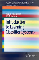 Introduction to Learning Classifier Systems