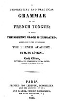 A theoretical and practical grammar of the French tongue ... Tenth edition, revised and corrected by Mr. Stone