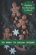 Christmas Sweets Recipes Cookbook  50 Easy to follow Recipes