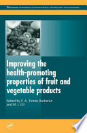 """Improving the Health-Promoting Properties of Fruit and Vegetable Products"" by F A Tomás-Barberán, M I Gil"