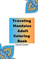 Traveling Mandalas Adult Coloring Book