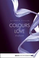 Colours of Love - Entfesselt  : . Roman