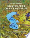 Oil and Gas of the Greater Caspian Area