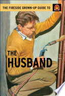 The Fireside Grown Up Guide to the Husband