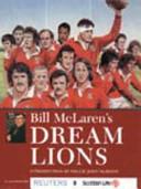 Bill McLaren s Dream Lions