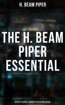 The H. Beam Piper Essential: 30 Sci-Fi Classics & Fantasy Titles in One Edition [Pdf/ePub] eBook